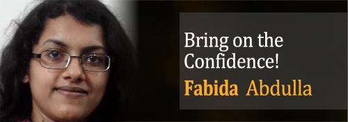 Bring on the confidence - Fabida Abdulla