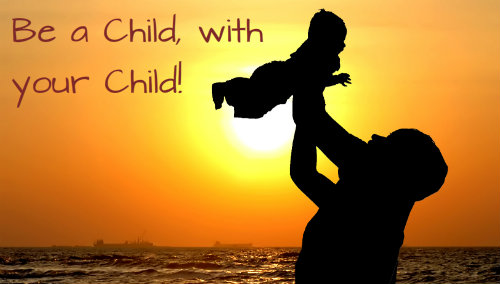 Be A Child with your Child