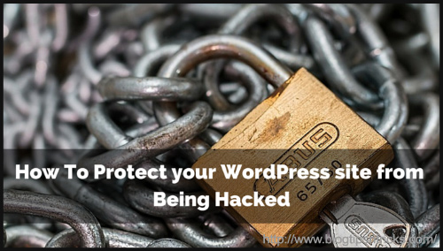Protect Your WordPress Site from Being Hacked - BlogAdda Collective