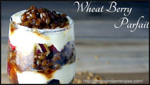 Whole Wheat Berry Parfait And Yogurt Recipe By Dahlia Sam - BlogAdda Collective