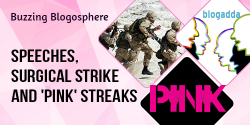 buzzing-blogosphere-speeches-surgical-strike-ban-and-pink-4-oct-16-1