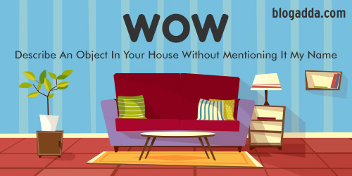 Describe An Object In Your House