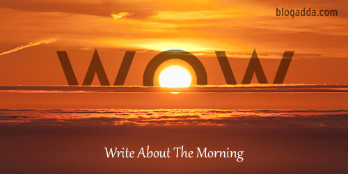 WOW: Write About The Morning