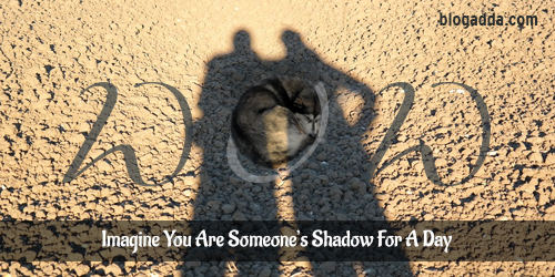 WOW: Imagine You Are Someone's Shadow For A Day
