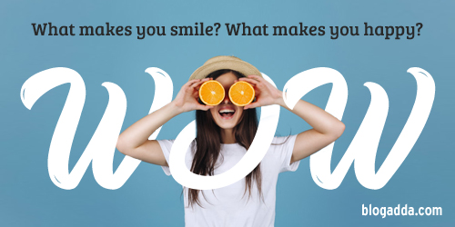 WOW: What Makes You Smile? What Makes You Happy?